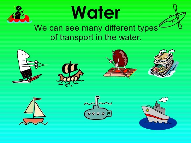 Types of transport for Different type of water
