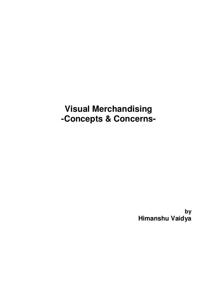 Visual Merchandising-Concepts & Concerns-                              by                 Himanshu Vaidya