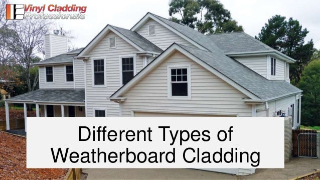 Types Of Cladding : Types of weatherboard cladding