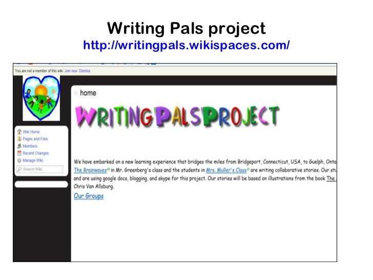 Writing Pals projecthttp://writingpals.wikispaces.com/ ...