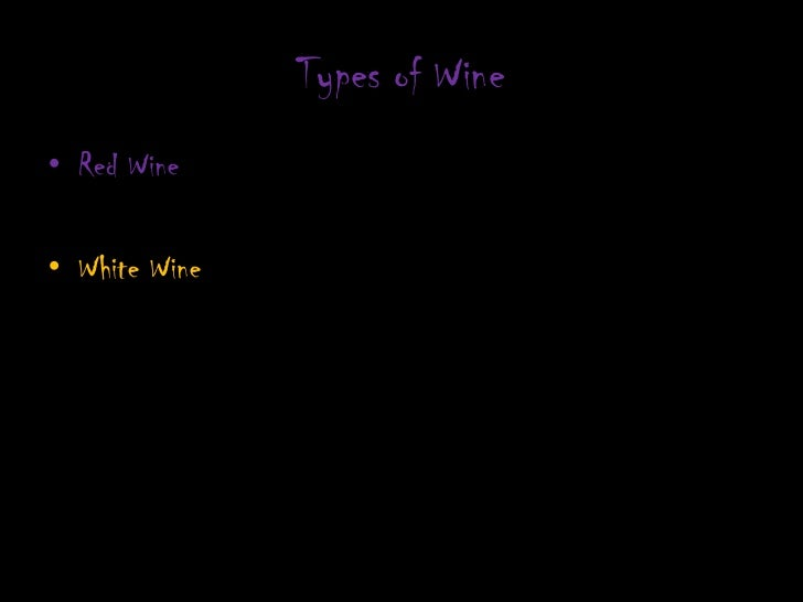 Types of Wine<br />Red Wine<br />White Wine<br />