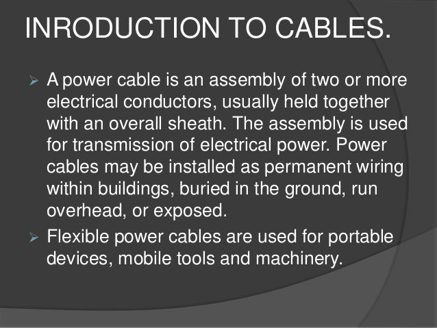 SUPER TENSION (S.T.)  CABLES.   The S.T. cables are intended for  132 kV to 25 kV voltage levels.   In such cables, the ...