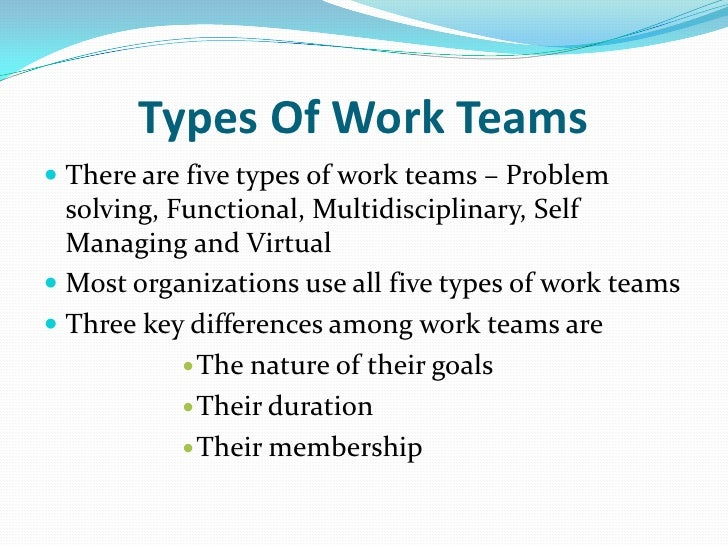 different types of work teams The art of managing different personality types in your team  of making it difficult for people to get their work done' if you know your team  to understand different personality types in.