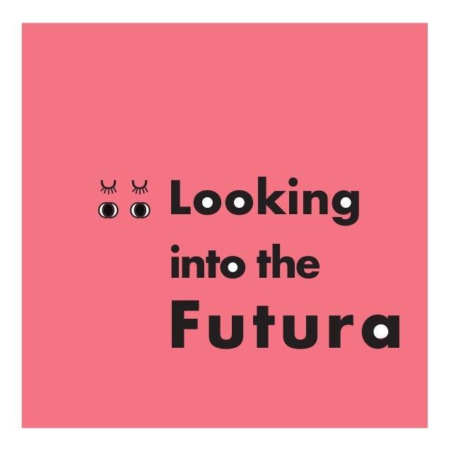 into the Looking Futura u u