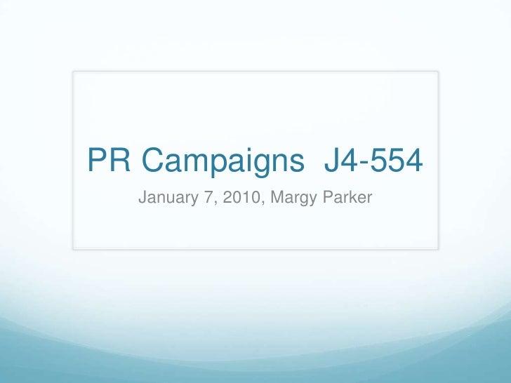 PR Campaigns  J4-554<br />January 7, 2010, Margy Parker<br />