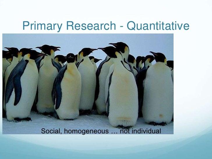 Secondary Research – External*<br /><ul><li>Organizational publications