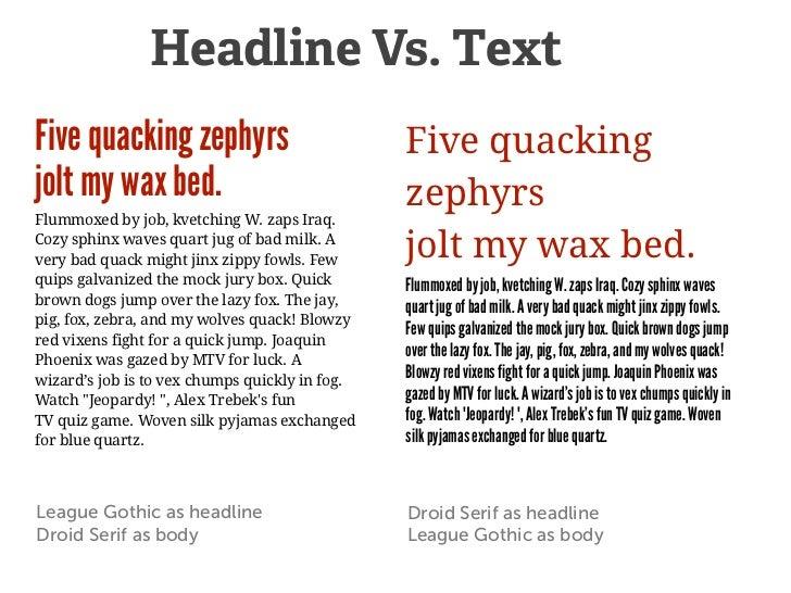Headline Vs. TextFive quacking zephyrs                           Five quackingjolt my wax bed.                            ...