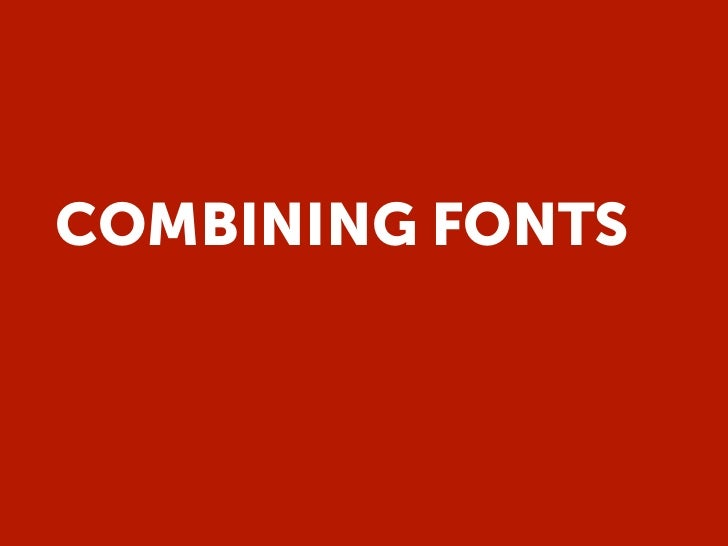 COMBINING FONTS