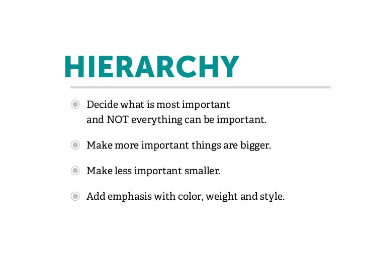HIERARCHY๏   Decide what is most important    and NOT everything can be important.๏   Make more important things are bigge...