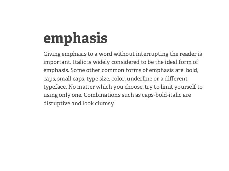 emphasisGiving emphasis to a word without interrupting the reader isimportant. Italic is widely considered to be the ideal...