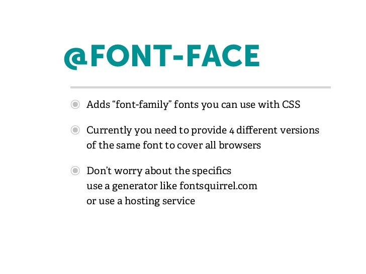 """@FONT-FACE๏   Adds """"font-family"""" fonts you can use with CSS๏   Currently you need to provide 4 different versions    of the..."""