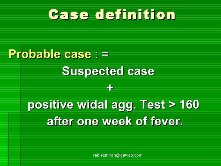 Case definition <ul><li>Probable case  : = </li></ul><ul><li>Suspected case  </li></ul><ul><li>+ </li></ul><ul><li>positiv...