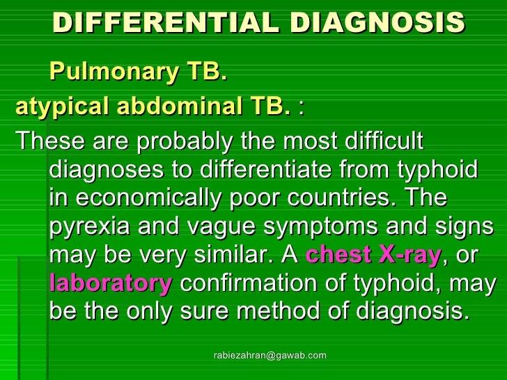 DIFFERENTIAL DIAGNOSIS <ul><li>Pulmonary TB.  </li></ul><ul><li>atypical abdominal TB.  : </li></ul><ul><li>These are prob...
