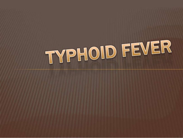 TYPHOID FEVER is an infection that causes diarrhea and a rash