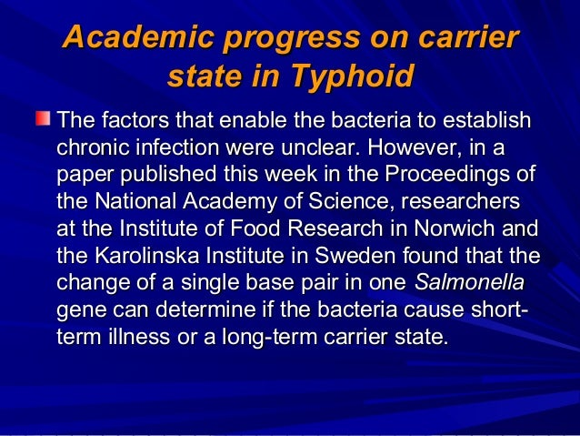 typhoid research papers Open document below is an essay on salmonella typhi from anti essays, your source for research papers, essays, and term paper examples.