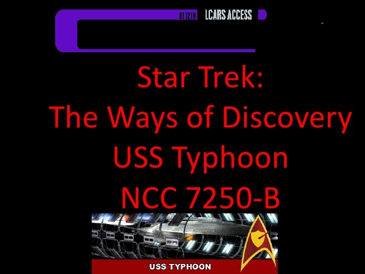 Star Trek:The Ways of DiscoveryUSS TyphoonNCC 7250-B<br />