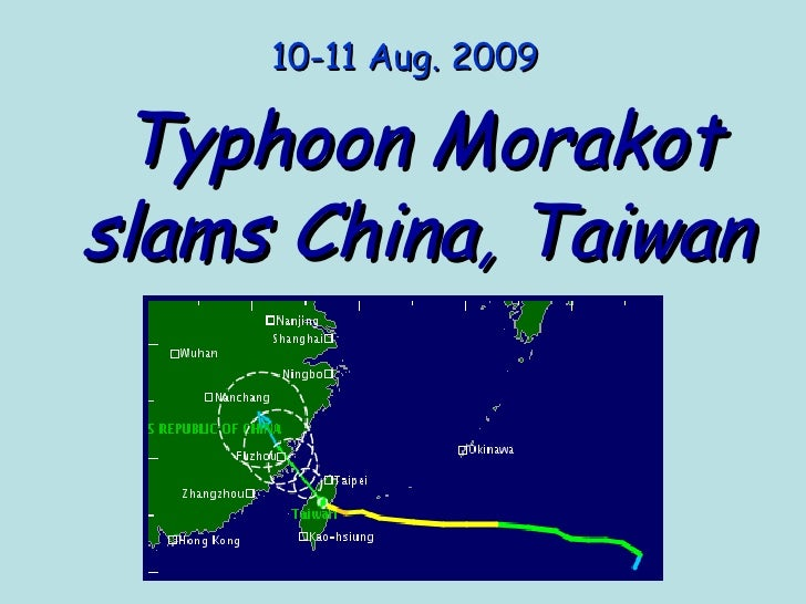 Typhoon Morakot slams China, Taiwan   10-11 Aug. 2009