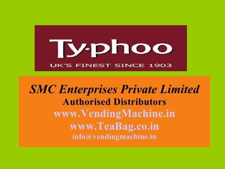 SMC Enterprises Private Limited Authorised Distributors www.VendingMachine.in www.TeaBag.co.in [email_address]