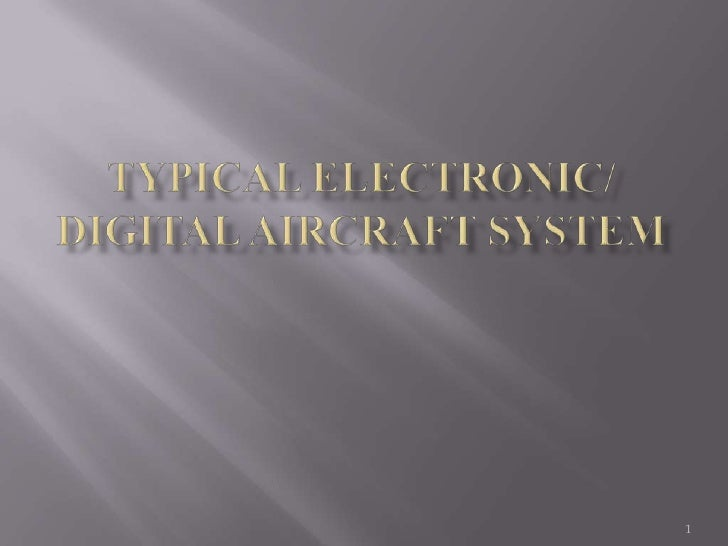 Typical electronic/ Digital Aircraft System<br />1<br />