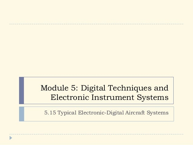 Module 5: Digital Techniques and Electronic Instrument Systems 5.15 Typical Electronic-Digital Aircraft Systems