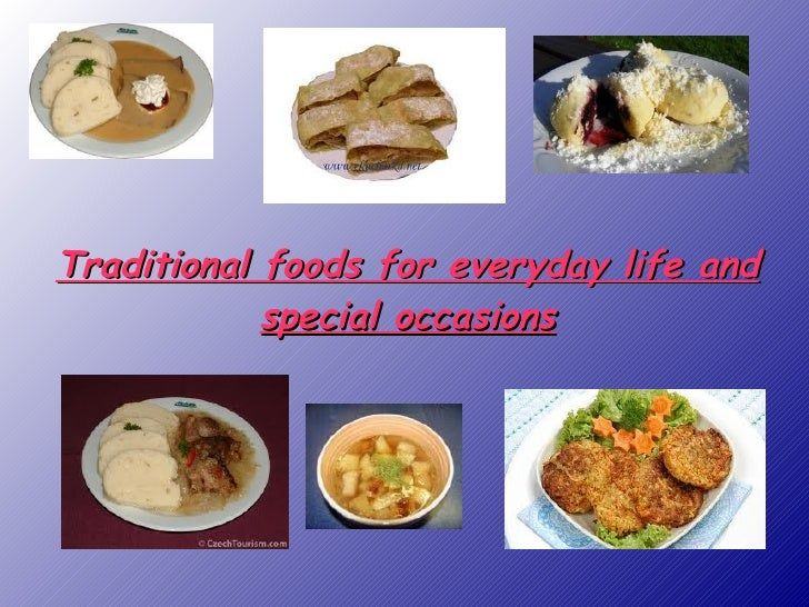 Traditional foods for everyday life and special occasions