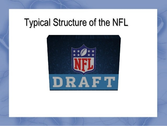 Typical Structure of the NFLTypical Structure of the NFL