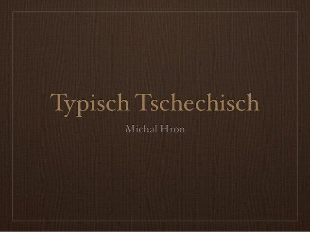 Typisch Tschechisch      Michal Hron