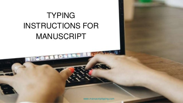 www.manuscripttyping.com TYPING INSTRUCTIONS FOR MANUSCRIPT