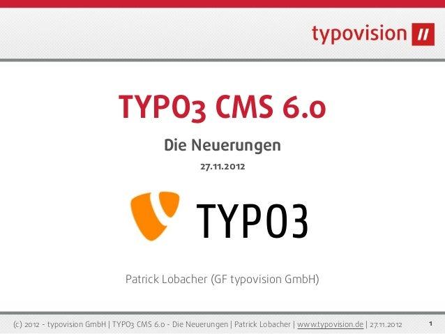 TYPO3 CMS 6.0                                           Die Neuerungen                                                    ...