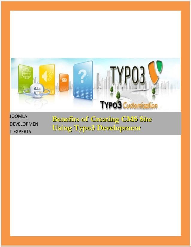 JOOMLA             Benefits of Creating CMS SiteDEVELOPMENT EXPERTS             Using Typo3 Development