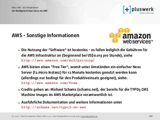 (c) 2015 - Patrick Lobacher | Neos CMS 2.0.0 - das Kompendium | 12.08.2015 | www.pluswerk.ag Neos CMS - das Kompendium 106...