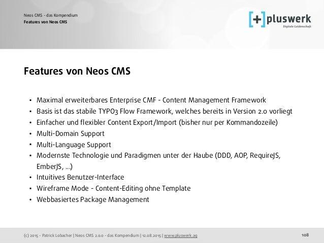 (c) 2015 - Patrick Lobacher | Neos CMS 2.0.0 - das Kompendium | 12.08.2015 | www.pluswerk.ag Neos CMS - das Kompendium 108...