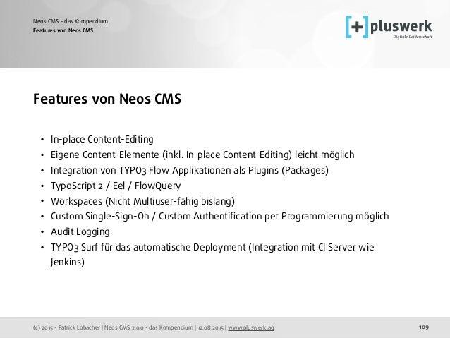 (c) 2015 - Patrick Lobacher | Neos CMS 2.0.0 - das Kompendium | 12.08.2015 | www.pluswerk.ag Neos CMS - das Kompendium 109...