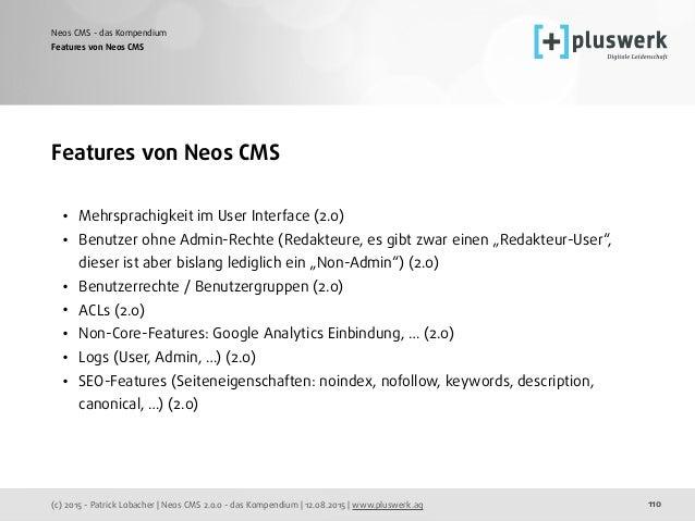 (c) 2015 - Patrick Lobacher | Neos CMS 2.0.0 - das Kompendium | 12.08.2015 | www.pluswerk.ag Neos CMS - das Kompendium 110...