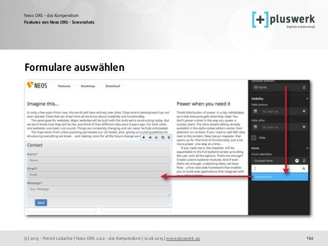 (c) 2015 - Patrick Lobacher | Neos CMS 2.0.0 - das Kompendium | 12.08.2015 | www.pluswerk.ag Neos CMS - das Kompendium 134...