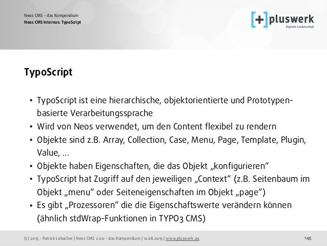 (c) 2015 - Patrick Lobacher | Neos CMS 2.0.0 - das Kompendium | 12.08.2015 | www.pluswerk.ag Neos CMS - das Kompendium 145...