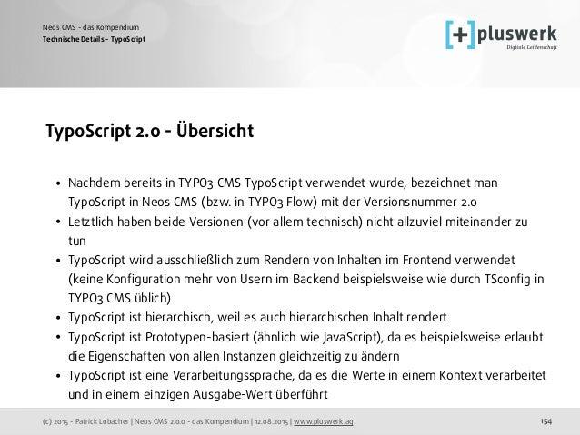 (c) 2015 - Patrick Lobacher | Neos CMS 2.0.0 - das Kompendium | 12.08.2015 | www.pluswerk.ag Neos CMS - das Kompendium 154...