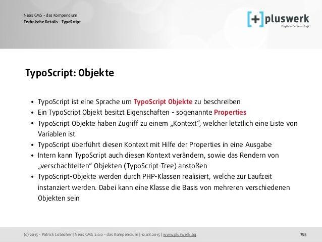 (c) 2015 - Patrick Lobacher | Neos CMS 2.0.0 - das Kompendium | 12.08.2015 | www.pluswerk.ag Neos CMS - das Kompendium 155...