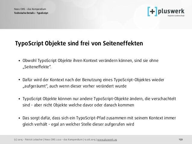 (c) 2015 - Patrick Lobacher | Neos CMS 2.0.0 - das Kompendium | 12.08.2015 | www.pluswerk.ag Neos CMS - das Kompendium 159...