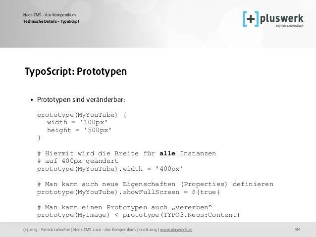 (c) 2015 - Patrick Lobacher | Neos CMS 2.0.0 - das Kompendium | 12.08.2015 | www.pluswerk.ag Neos CMS - das Kompendium 161...