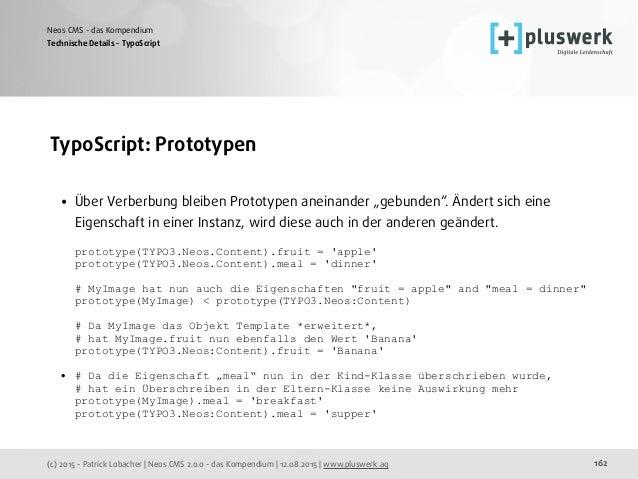 (c) 2015 - Patrick Lobacher | Neos CMS 2.0.0 - das Kompendium | 12.08.2015 | www.pluswerk.ag Neos CMS - das Kompendium 162...