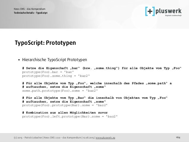 (c) 2015 - Patrick Lobacher | Neos CMS 2.0.0 - das Kompendium | 12.08.2015 | www.pluswerk.ag Neos CMS - das Kompendium 164...