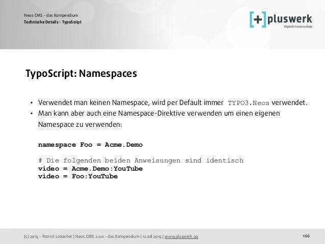 (c) 2015 - Patrick Lobacher | Neos CMS 2.0.0 - das Kompendium | 12.08.2015 | www.pluswerk.ag Neos CMS - das Kompendium 166...