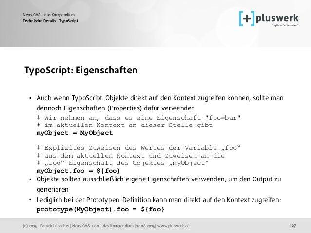 (c) 2015 - Patrick Lobacher | Neos CMS 2.0.0 - das Kompendium | 12.08.2015 | www.pluswerk.ag Neos CMS - das Kompendium 167...