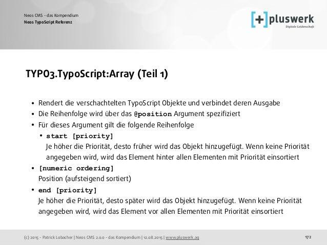 (c) 2015 - Patrick Lobacher | Neos CMS 2.0.0 - das Kompendium | 12.08.2015 | www.pluswerk.ag Neos CMS - das Kompendium 172...