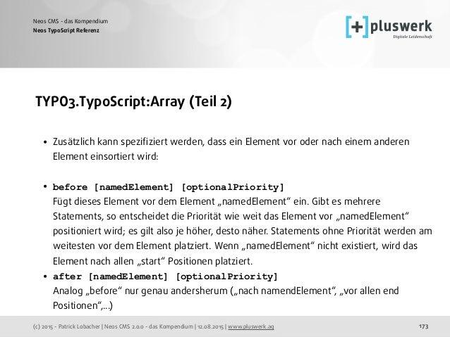 (c) 2015 - Patrick Lobacher | Neos CMS 2.0.0 - das Kompendium | 12.08.2015 | www.pluswerk.ag Neos CMS - das Kompendium 173...
