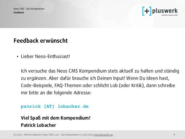 (c) 2015 - Patrick Lobacher | Neos CMS 2.0.0 - das Kompendium | 12.08.2015 | www.pluswerk.ag Neos CMS - das Kompendium 2 F...