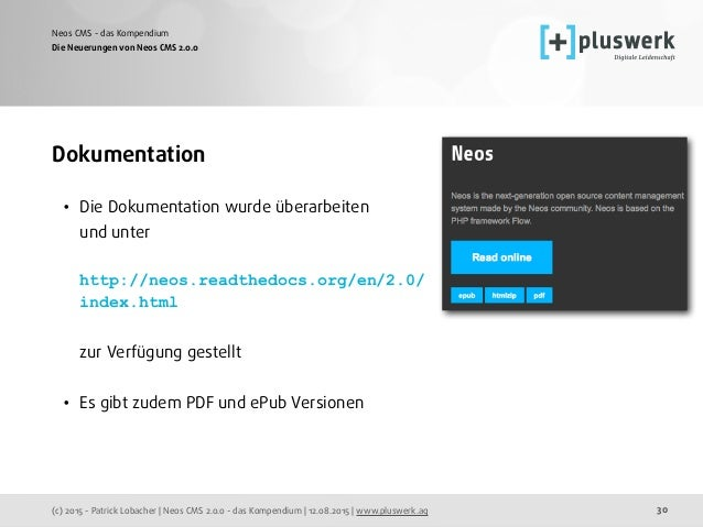 (c) 2015 - Patrick Lobacher | Neos CMS 2.0.0 - das Kompendium | 12.08.2015 | www.pluswerk.ag Neos CMS - das Kompendium 30 ...