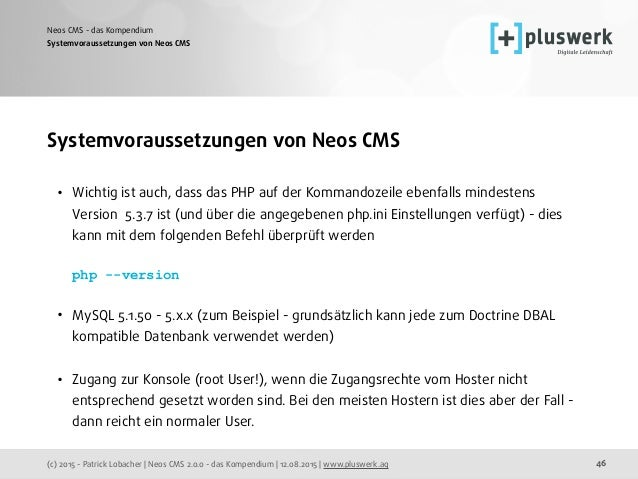 (c) 2015 - Patrick Lobacher | Neos CMS 2.0.0 - das Kompendium | 12.08.2015 | www.pluswerk.ag Neos CMS - das Kompendium 46 ...