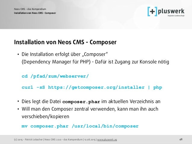 (c) 2015 - Patrick Lobacher | Neos CMS 2.0.0 - das Kompendium | 12.08.2015 | www.pluswerk.ag Neos CMS - das Kompendium 48 ...